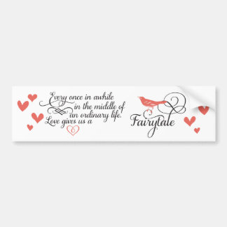 Love gives us a Fairy Tale Wedding Bumper Sticker