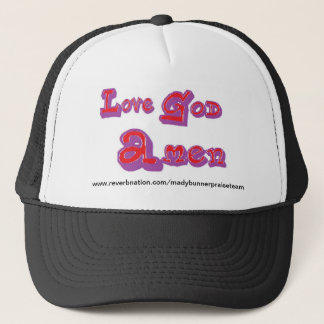 love god amen fun gotta get trucker hat