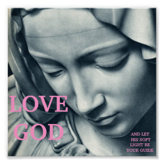 LOVE GOD AND LET HIS SOFT LIGHT BE YOUR GUIDE POSTER