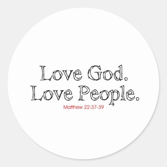Love God Love People Classic Round Sticker