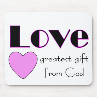 Love, greatest gift from God Mousepads