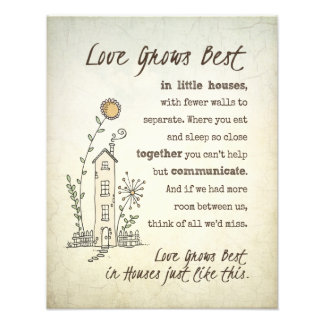 Love Grows Best in Little Houses Photo Print