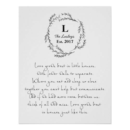 Love Grows Best In Small Houses Custom Poster Zazzle Com