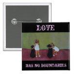 LOVE HAS NO BOUNDARIES - Pin