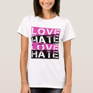LOVE HATE LOVE HATE T-Shirt