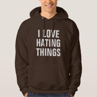 Love Hating Things Hoodie