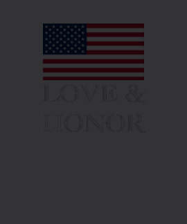 LOVE & HONOR/ Old Glory Tshirts
