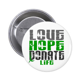 LOVE HOPE DONATE LIFE T-Shirts, Gifts, & Apparel 2 Inch Round Button