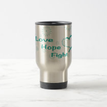 Love Hope Fight  - Ovarian Cancer Awareness Travel Mug