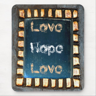 Love Hope Love Mouse Pad