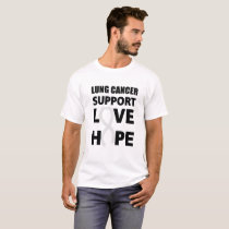 Love Hope Support Lung Cancer awareness T-Shirt