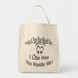 Love How You Handle Me Tote Bag
