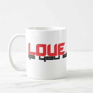Love hurts - if you do it right - funny mug