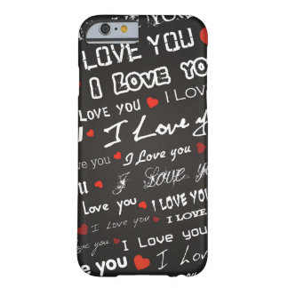 Love I Love You Barely There iPhone 6 Case