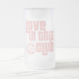 Love In This Club-Large Frosted Glass 16 Oz Frosted Glass Beer Mug