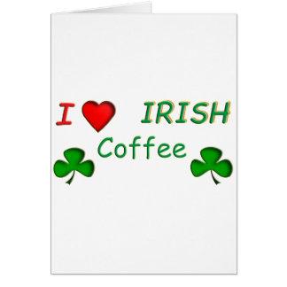 Love Irish Coffee Card
