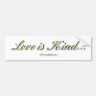 """Love is...."" ( 1 Corinthians 13 ) Bumper Sticker"