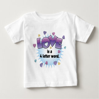 Love is a 4 Letter Word Baby T-Shirt