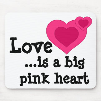 Love is a big pink heart Mouse Pad
