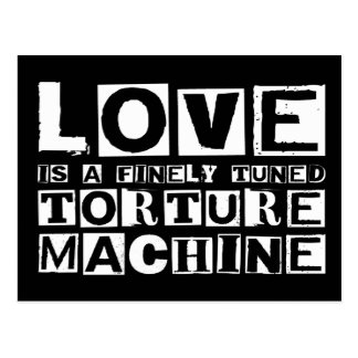 Love is a Finely Tuned Torture Machine Postcard