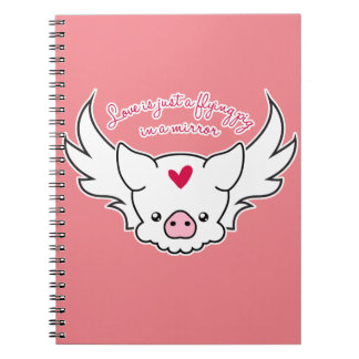 Love Is A Flying Pig Notebook