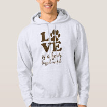 Love is a Four Legged Word Animal Lover Hoodie