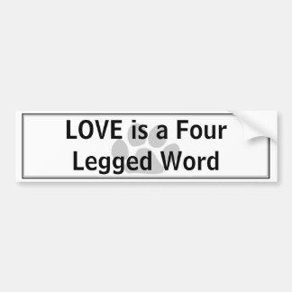 LOVE is a Four Legged Word Bumper Sticker