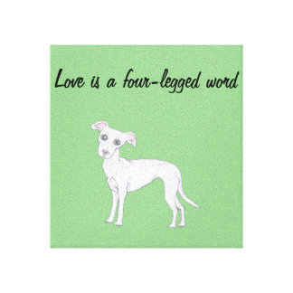 Love is a four-legged word canvas print