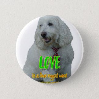 Love is a four legged word pinback button