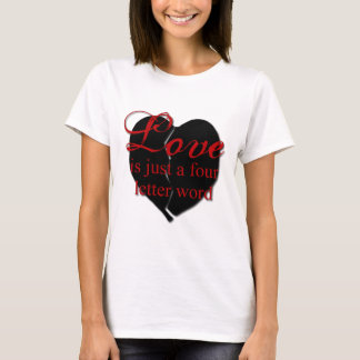Love Is A Four Letter Word T-Shirt