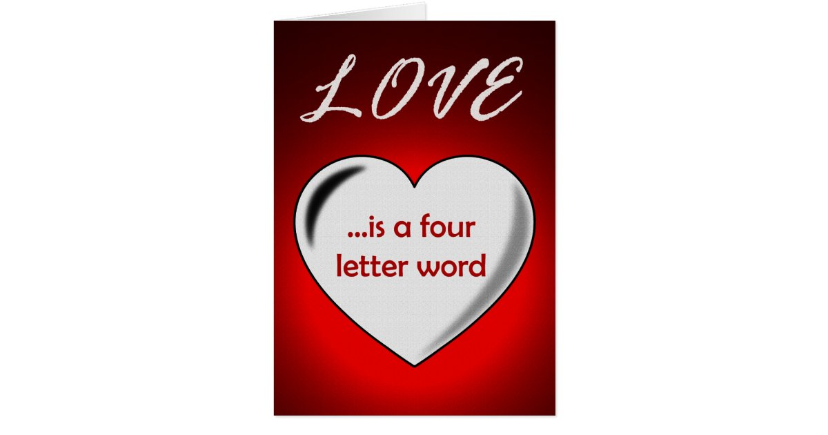 love is a four letter word is a four letter word card zazzle 11458 | love is a four letter word valentine card r83bff05c0f3b4cac8321d660dc887e1a xvuat 8byvr 630