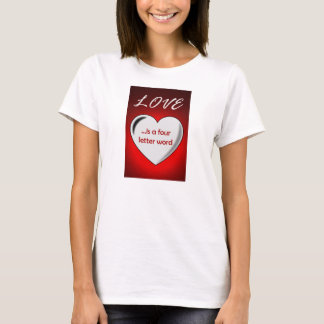 Love is a Four Letter Word Womeen's T-shirt