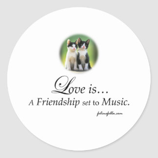 Love is A Friendship set to Music Classic Round Sticker