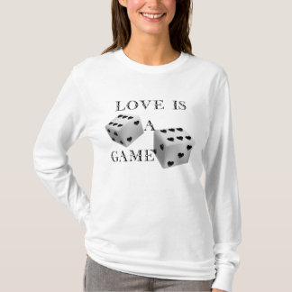Love Is A Game-A Dice Roll T-Shirt