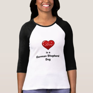 Love is a German Shepherd Dog Tee Shirt
