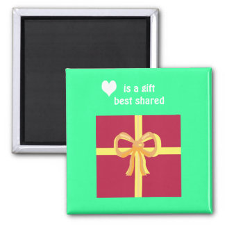 Love is a gift best shared 2 inch square magnet