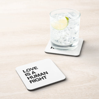 LOVE IS A HUMAN RIGHT BEVERAGE COASTER