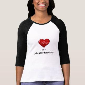 Love is a Labrador Retriever T-Shirt