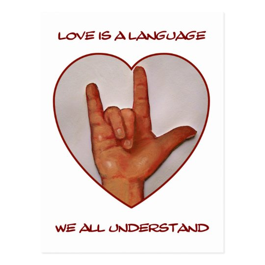 LOVE IS A LANGUAGE WE ALL UNDERSTAND, ASL POSTCARD