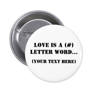 Love Is A (#) Letter Word Pinback Button
