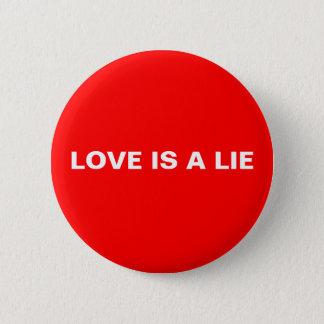 LOVE IS A LIE BUTTON