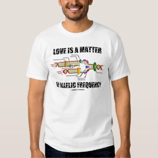 Love Is A Matter Of Allelic Frequency (DNA) Tee Shirt