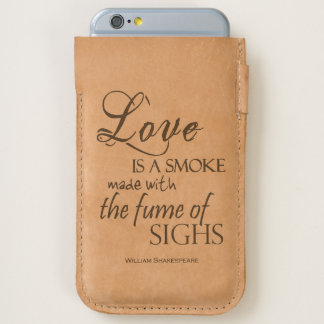 """""""Love Is A Smoke Made With The Fume Of Sigh"""" Quote iPhone 6/6S Case"""