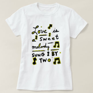 """Love is a Sweet Melody, Sung by Two"" Women's T-Sh T-Shirt"
