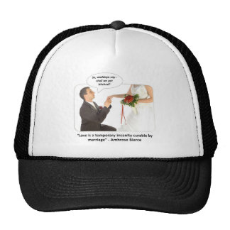 love-is-a-temporary-insanity-curable-by-01 trucker hat