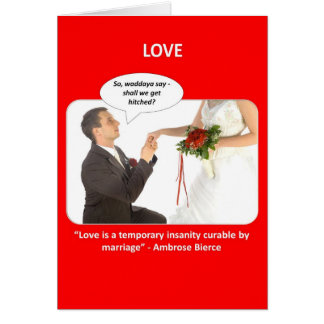 love-is-a-temporary-insanity-curable-by-01 tarjeta de felicitación