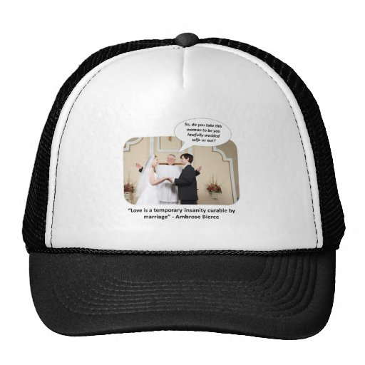 love-is-a-temporary-insanity-curable-by-02 trucker hat