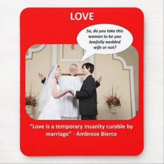 love-is-a-temporary-insanity-curable-by-02 alfombrilla de ratón