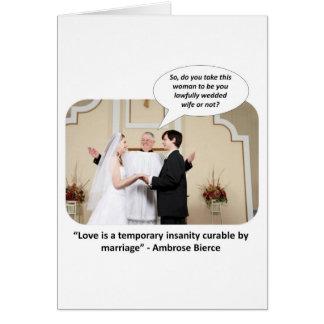 love-is-a-temporary-insanity-curable-by-02 tarjeta de felicitación