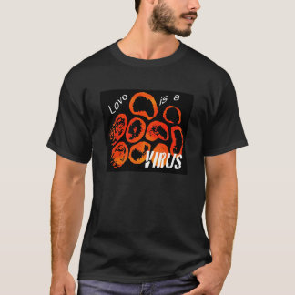 Love is a virus T-Shirt
